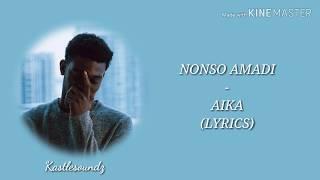Nonso Amadi   Aika (Lyrics)