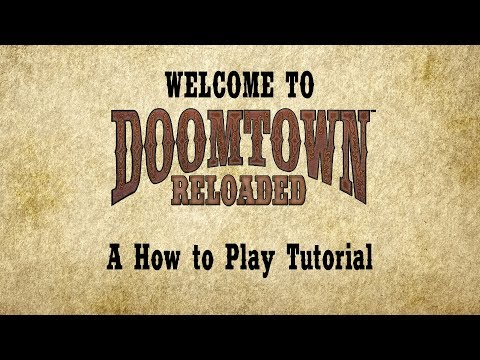 Doomtown: Reloaded - A How to Play Tutorial