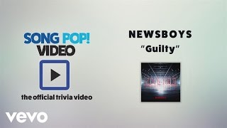 Newsboys - Guilty (Official Trivia Video)