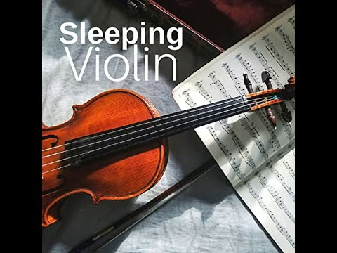 Relaxing music   Classical Music for Reading, violin music, music sleep relax, relaxing music online