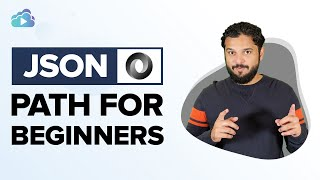 JSON PATH for Beginners - 1/3