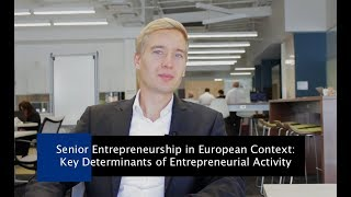 Senior Entrepreneurship in European Context: Key Determinants of Entrepreneurial Activity