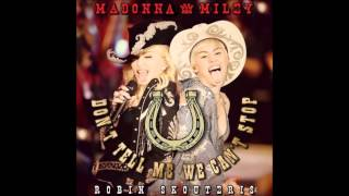 Madonna & Miley Cyrus - Don't Tell Me We Can't Stop (Remix)