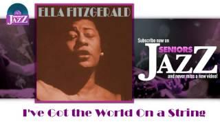 Ella Fitzgerald - I've Got the World On a String (HD) Officiel Seniors Jazz