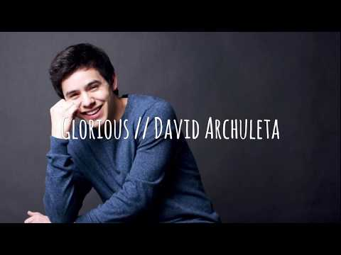 Glorious | David Archuleta Lyrics - Braden Steed