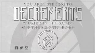 DECREMENTS - Buried in the Sand