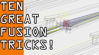 Ten Fusion 360 Tips and Tricks!   FF62