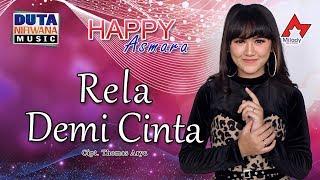 Download lagu Happy Asmara Rela Demi Cinta Mp3