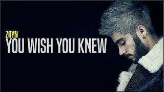 ZAYN - You Wish You Knew (Lyrics)