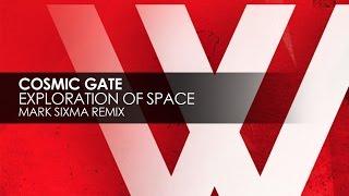 Cosmic Gate - Exploration Of Space (Mark Sixma Remix Edit)