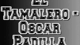 El Tamalero Oscar Padilla