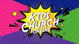 Kids Church Online - Week 1