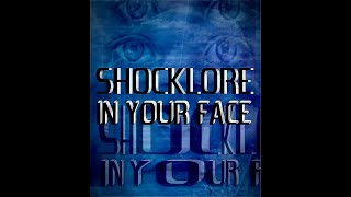 SHOCKLORE – In Your Face