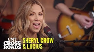 'Don't' by Sheryl Crow & Lucius | CMT Crossroads