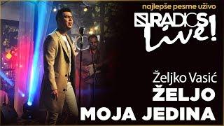 Zeljko Vasic   Zeljo Moja Jedina RADIO S LIVE
