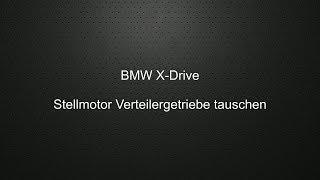 BMW X-Drive Stellmotor VTG Verteilergetriebe tauschen