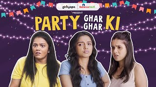 Party Ghar Ghar Ki feat. Ahsaas, Rashmi & Khushbu | New Year's Eve Special || Girliyapa Chickileaks
