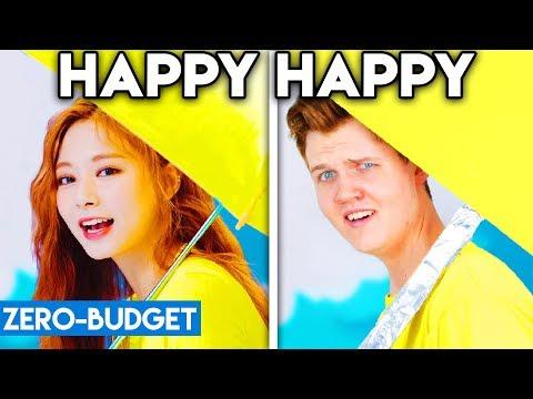 K-POP WITH ZERO BUDGET! (TWICE - HAPPY HAPPY)