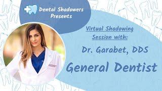 General Dentist Virtual Shadowing with Dr. Garabet 11/5