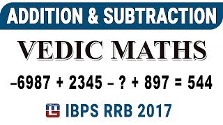 ADDITION & SUBTRACTION | VEDIC MATHS | IBPS | RRB 2017