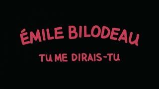 Émile Bilodeau   Tu Me Dirais Tu [version Officielle Avec Paroles]