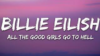 Billie Eilish   All The Good Girls Go To Hell (Lyrics)