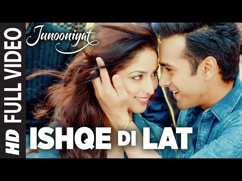 ishqe di lat full video song junooniyat pulkit samrat yami g