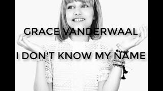 Grace Vanderwaal - I Don't Know My Name - LYRICS