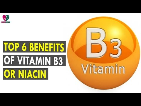 Video Top 6 Benefits Of Vitamin B3 Or Niacin || Health Sutra - Best Health Tips