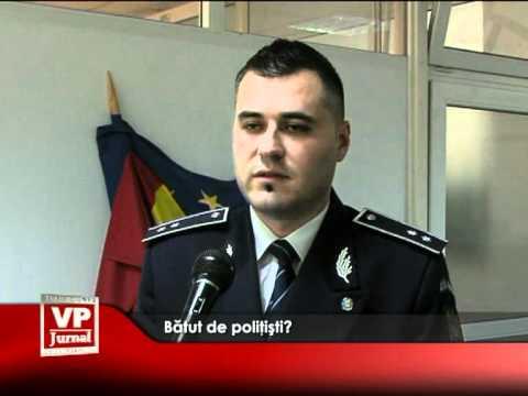 Bătut de poliţişti?