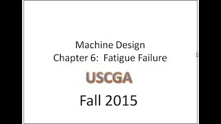 Machine Design Review - Chapter 6 - Fatigue