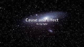 Cause and Effect by Zig Ziglar