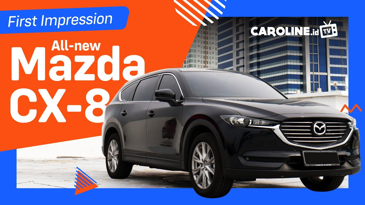 First Impression Review All-new Mazda CX-8 2020