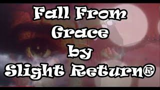 Fall From Grace-Slight Return®  Graphic images-Viewer discretion is advised