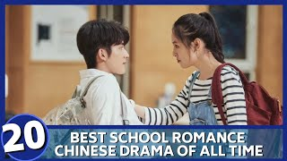 BEST SCHOOL ROMANCE CHINESE DRAMA OF ALL TIME (UPDATED 2020)