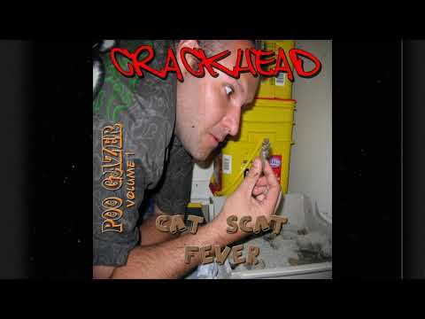 Crackhead - Fell In Love With A Girl - 16 - Poo Gazer Vol 1: Cat Scat Fever