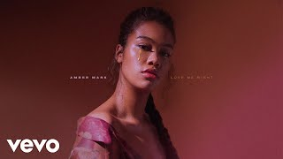 Amber Mark   Love Me Right (Audio)