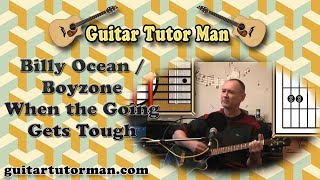 When The Going Gets Tough - Billy Ocean / Boyzone - Acoustic Guitar Lesson (easy-ish)