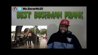 Reaction To!!!! Best Bushman Prank