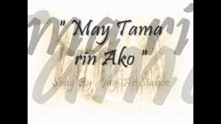 May tama rin ako - Jay-ar siaboc with Lyrics