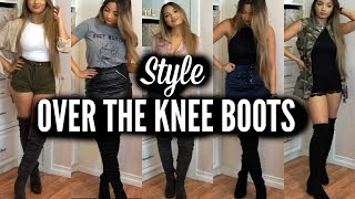 HOW TO STYLE OVER THE KNEE BOOTS / THIGH HIGH BOOTS