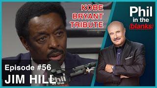 Phil In The Blanks #56 - Jim Hill (Kobe Bryant Tribute)