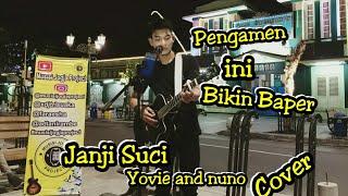 JANJI SUCI - YOVIE AND NUNO !!! PENGAMEN INI BIKIN BAPERR   MALIOBORO YOGYAKARTA