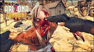 Arizona Sunshine VR Gameplay -  Full HTC VIVE Walkthrough Part 1