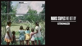 """Mavis Staples   """"Stronger"""" (Full Album Stream)"""