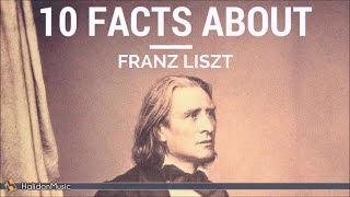 Liszt - 10 Facts About Franz Liszt | Classical Music History