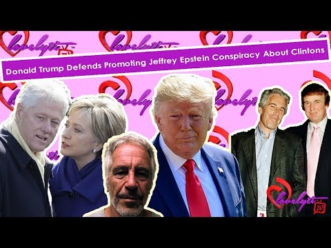 Donald Trump Defends Promoting Jeffrey Epstein Conspiracy About Clintons #fullbreakdown