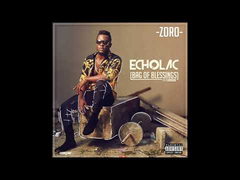 Zoro ft Flavour - Echolac (Bag of Blessings) [Official audio]