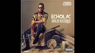 Zoro Ft Flavour   Echolac (Bag Of Blessings) [Official Audio]