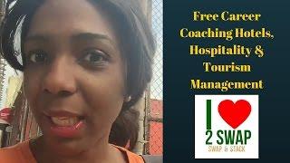 Free Career Coaching Hotels, Hospitality & Tourism Management
